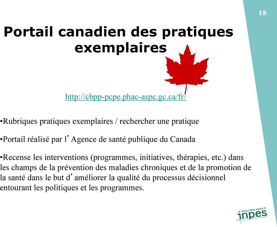 Canada Recense les interventions (programmes, initiatives, thérapies, etc.