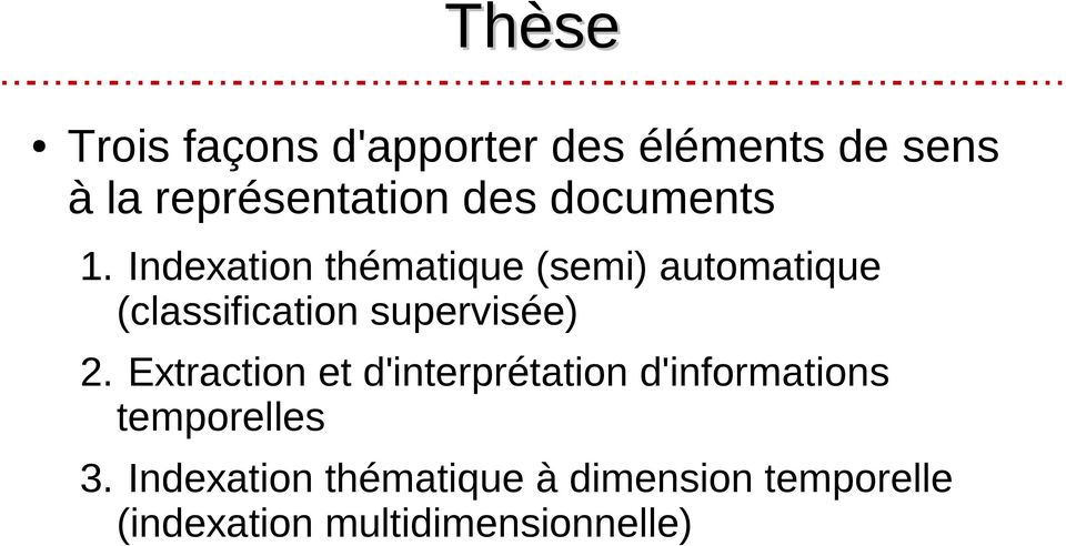 Indexation thématique (semi) automatique (classification supervisée) 2.