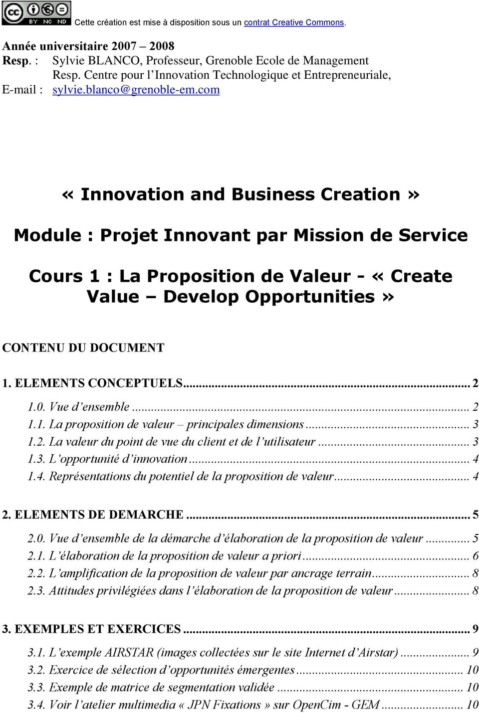 com «Innovation and Business Creation» Module : Projet Innovant par Mission de Service Cours 1 : La Proposition de Valeur - «Create Value Develop Opportunities» CONTENU DU DOCUMENT 1.