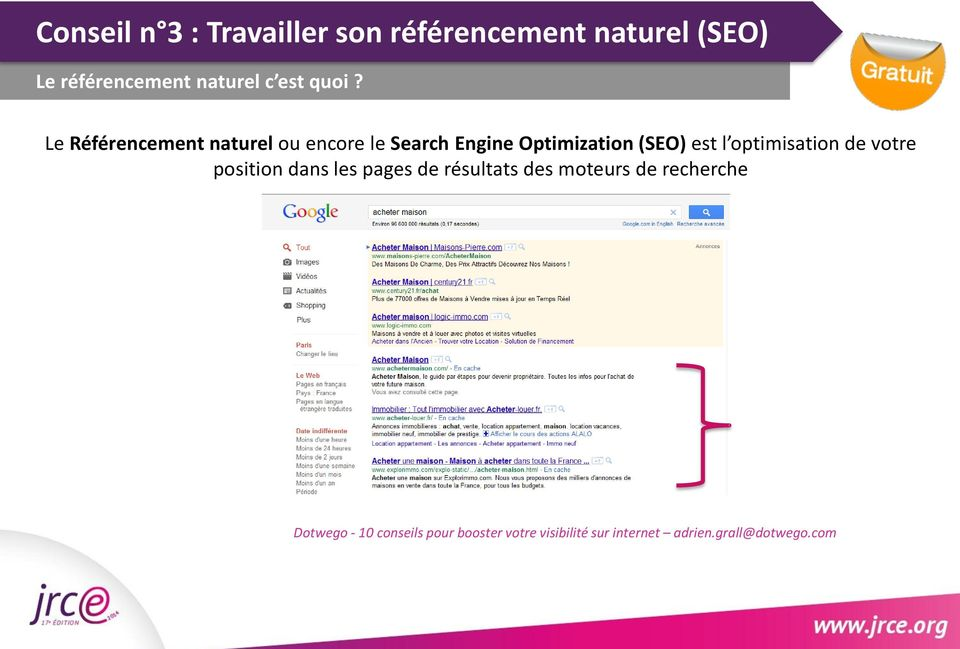 Le Référencement naturel ou encore le Search Engine