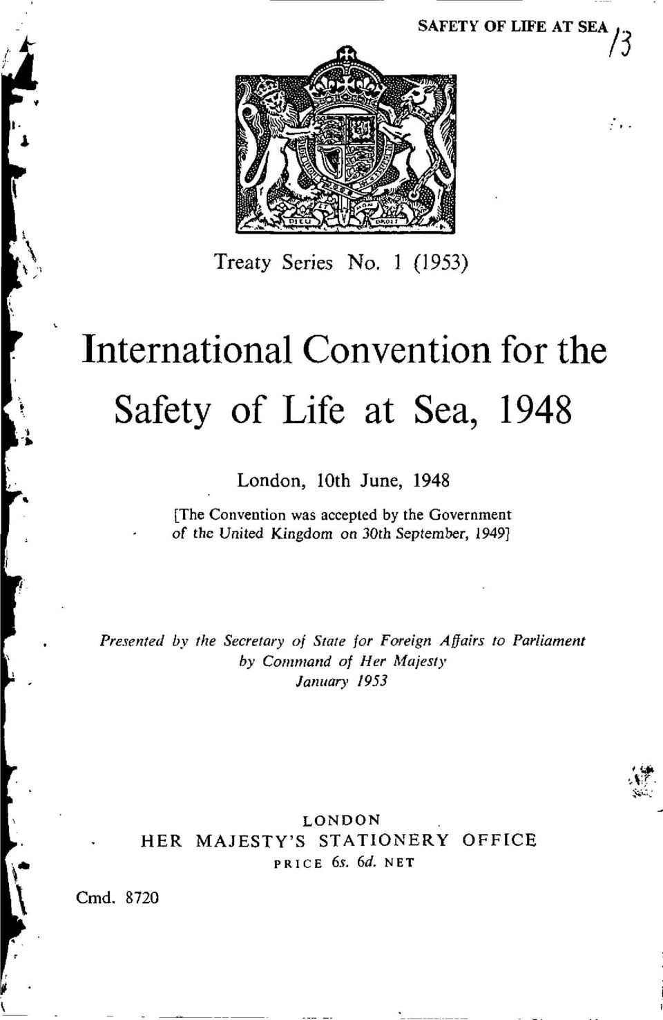 Convention was accepted by the Government of the United Kingdom on 30th September, 1949] Presented by