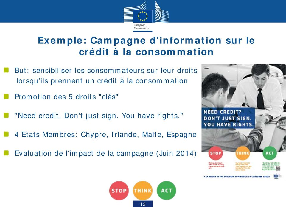"Promotion des 5 droits ""clés"" ""Need credit. Don't just sign. You have rights."