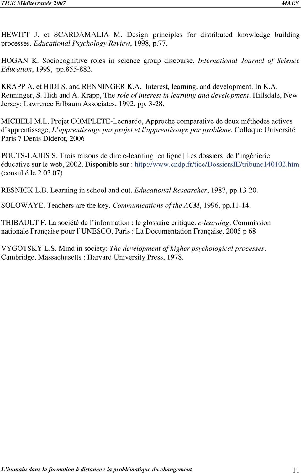 Krapp, The role of interest in learning and development. Hillsdale, New Jersey: Lawrence Erlbaum Associates, 1992, pp. 3-28. MICHELI M.