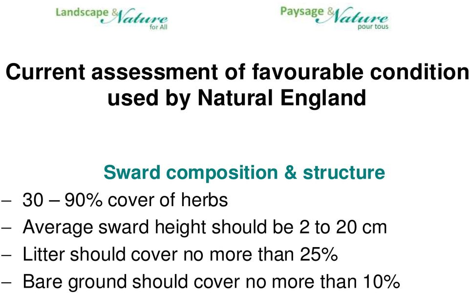 Average sward height should be 2 to 20 cm Litter should
