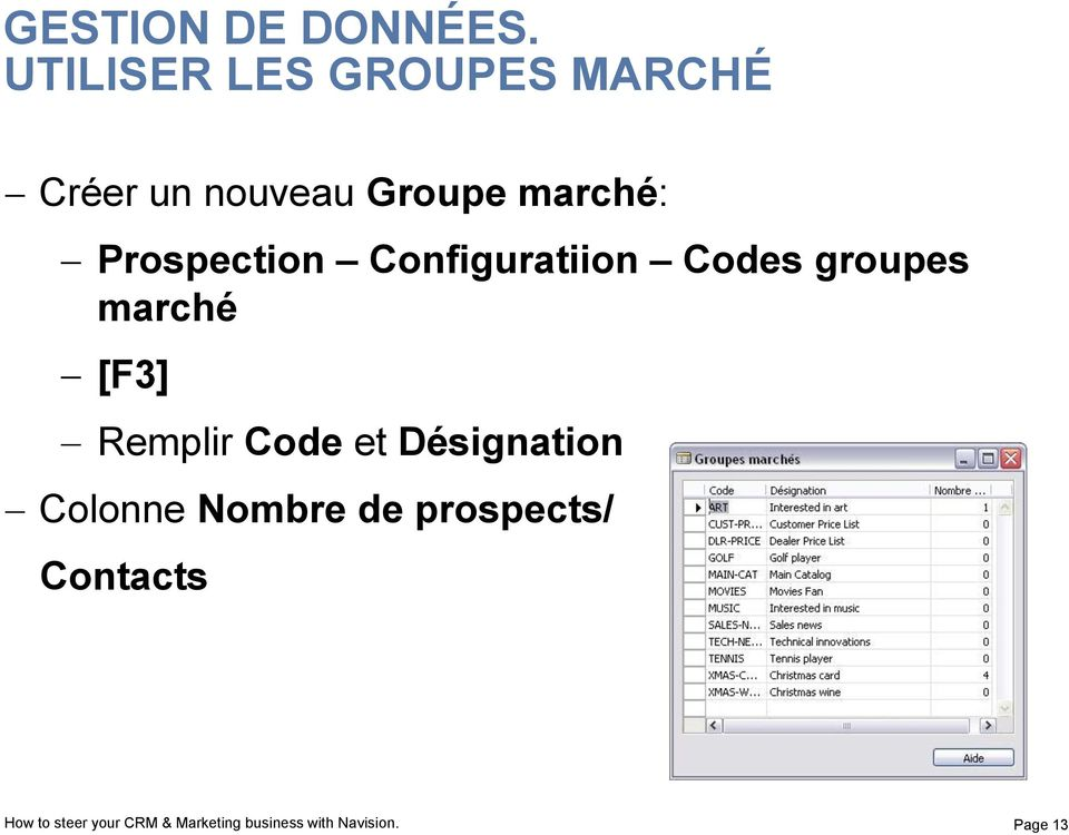 Prospection Configuratiion Codes groupes marché [F3] Remplir Code