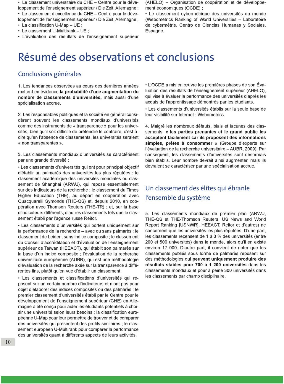 développement économiques (OCDE) ; Le classement cybermétrique des universités du monde (Webometrics Ranking of World Universities Laboratoire de cybermétrie, Centro de Ciencias Humanas y Sociales,