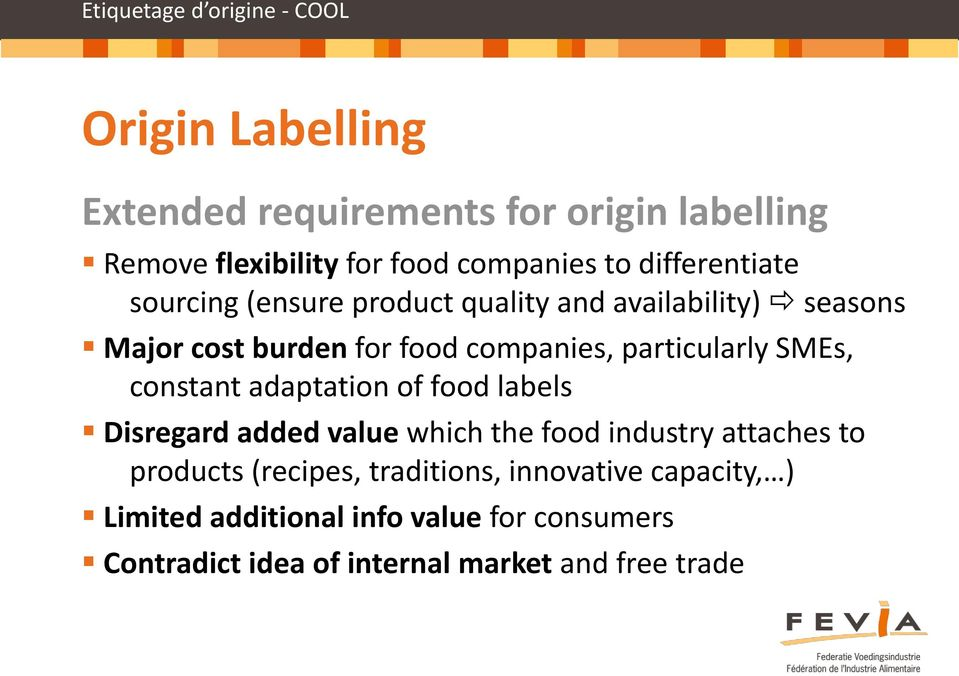 particularly SMEs, constant adaptation of food labels Disregard added value which the food industry attaches to products