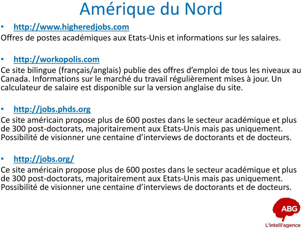 Un calculateur de salaire est disponible sur la version anglaise du site. http://jobs.phds.
