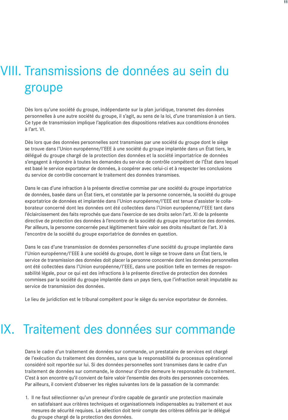 de la loi, d une transmission à un tiers. Ce type de transmission implique l application des dispositions relatives aux conditions énoncées à l art. VI.