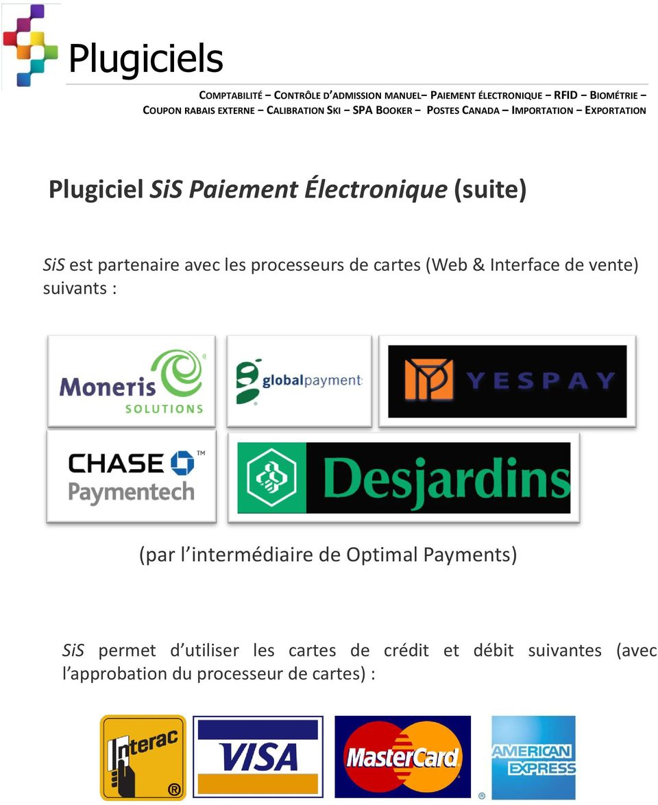 & Interface de vente) suivants : (par l intermédiaire de Optimal Payments) SiS permet d