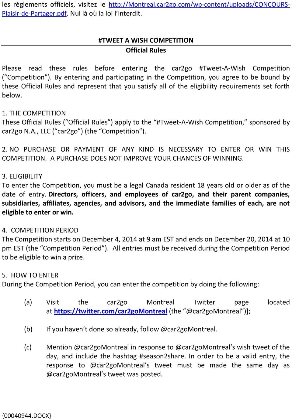 By entering and participating in the Competition, you agree to be bound by these Official Rules and represent that you satisfy all of the eligibility requirements set forth below. 1.