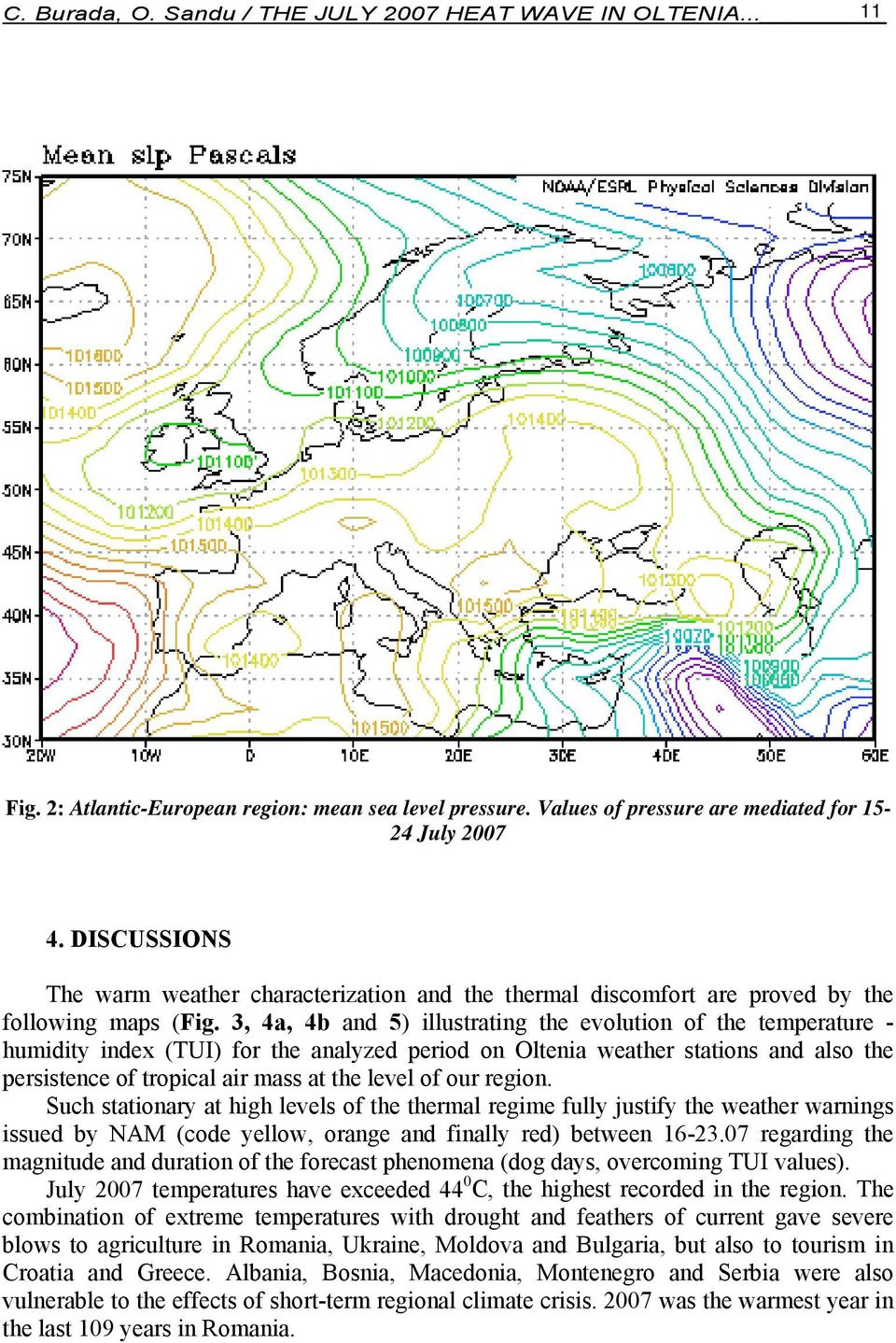 3, 4a, 4b and 5) illustrating the evolution of the temperature - humidity index (TUI) for the analyzed period on Oltenia weather stations and also the persistence of tropical air mass at the level of