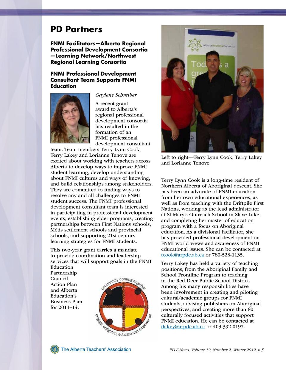 Team members Terry Lynn Cook, Terry Lakey and Lorianne Tenove are excited about working with teachers across Alberta to develop ways to improve FNMI student learning, develop understanding about FNMI
