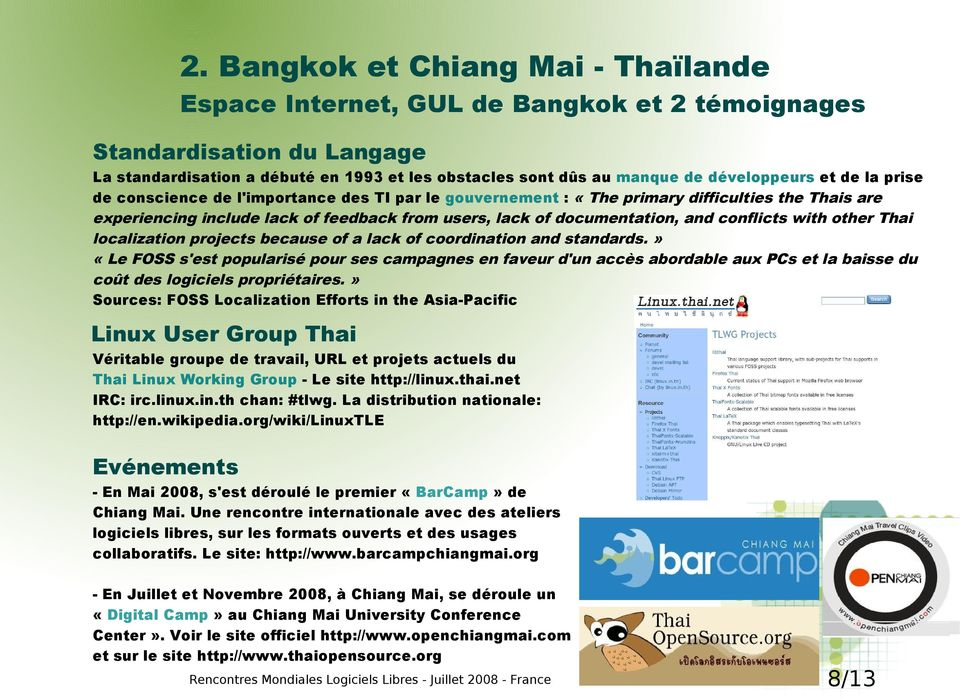 and conflicts with other Thai localization projects because of a lack of coordination and standards.