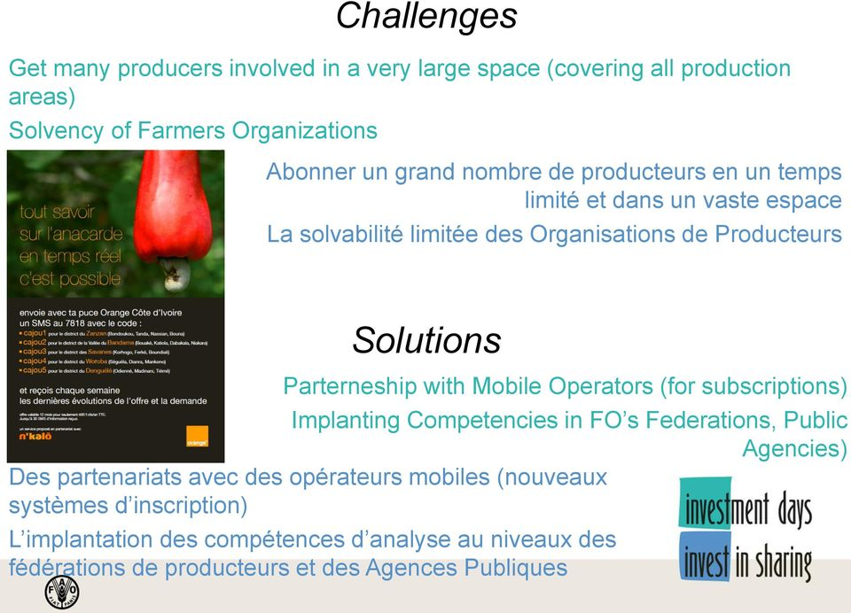 with Mobile Operators (for subscriptions) Implanting Competencies in FO s Federations, Public Agencies) Des partenariats avec des opérateurs