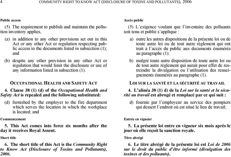 that would limit the disclosure or use of any information listed in subsection (1). OCCUPATIONAL HEALTH AND SAFETY ACT 4.