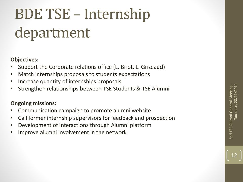 relationships between TSE Students & TSE Alumni Ongoing missions: Communication campaign to promote alumni website Call