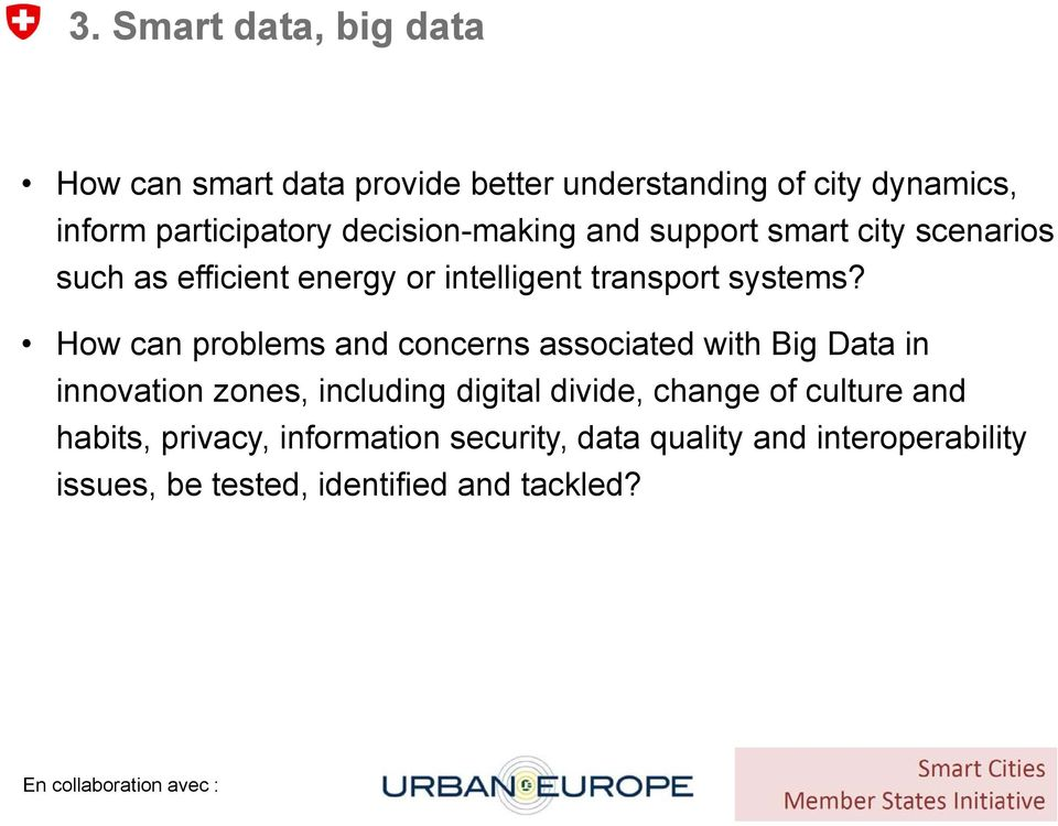 How can problems and concerns associated with Big Data in innovation zones, including digital divide, change of
