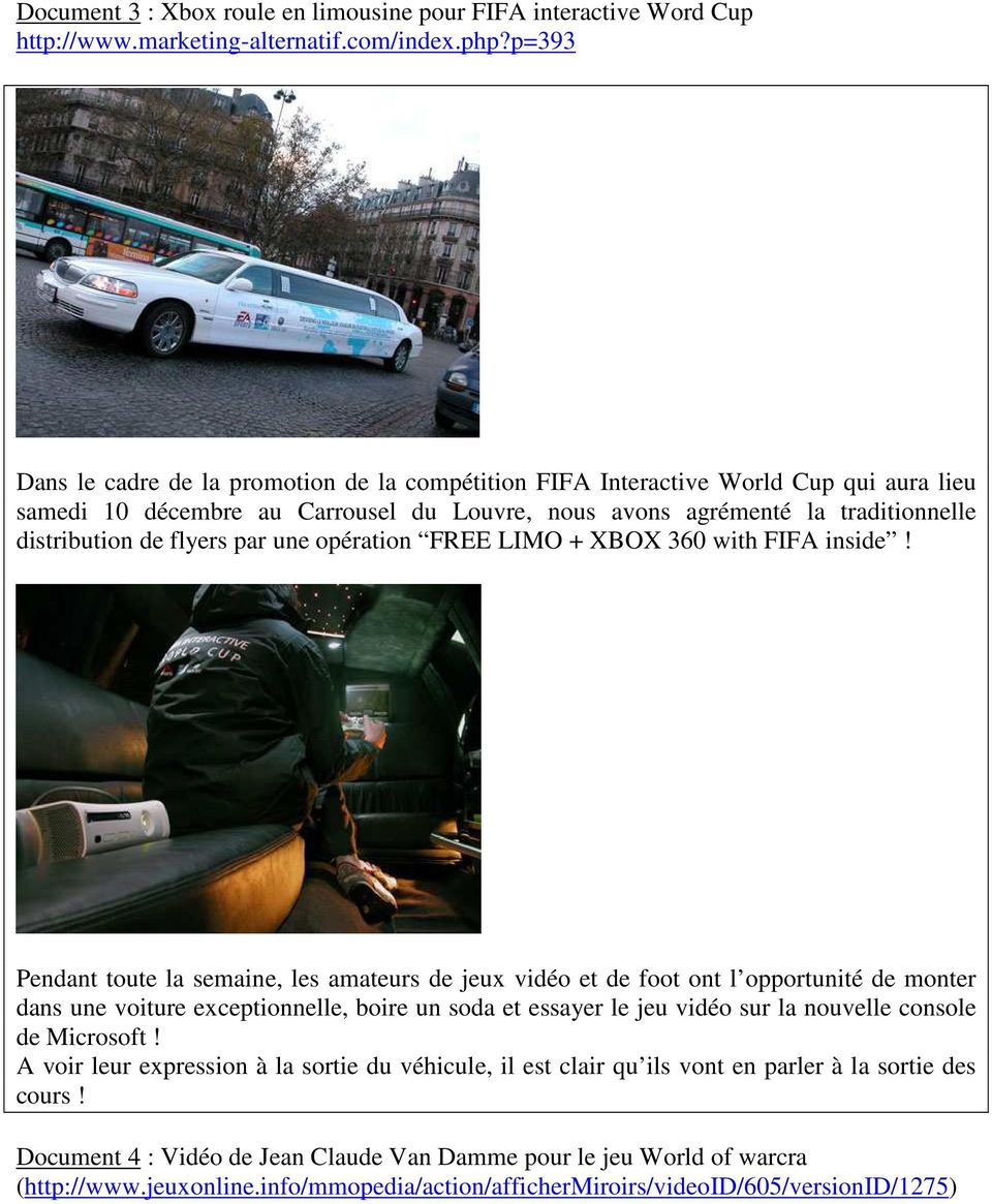 par une opération FREE LIMO + XBOX 360 with FIFA inside!