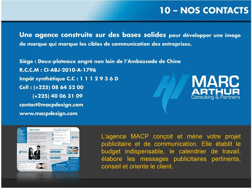 C:1112936D Cell : (+225) 08 64 52 00 (+225) 40 06 31 09 contact@macpdesign.