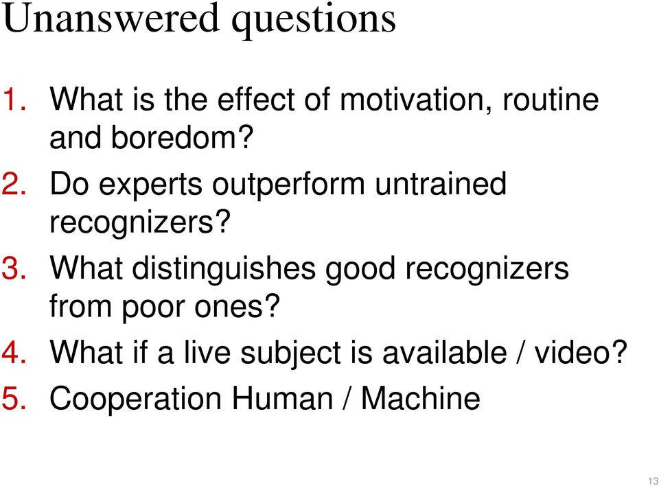 Do experts outperform untrained recognizers? 3.