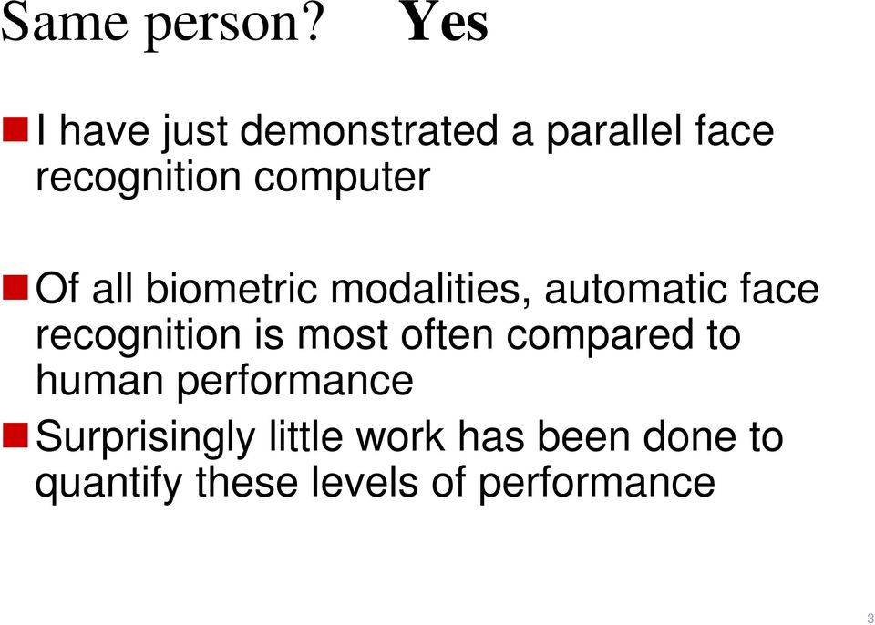 computer Of all biometric modalities, automatic face recognition