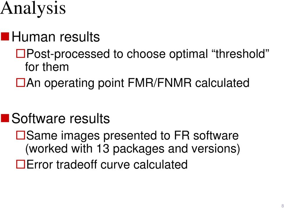 Software results Same images presented to FR software