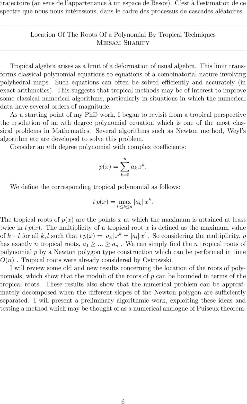 This limit transforms classical polynomial equations to equations of a combinatorial nature involving polyhedral maps.