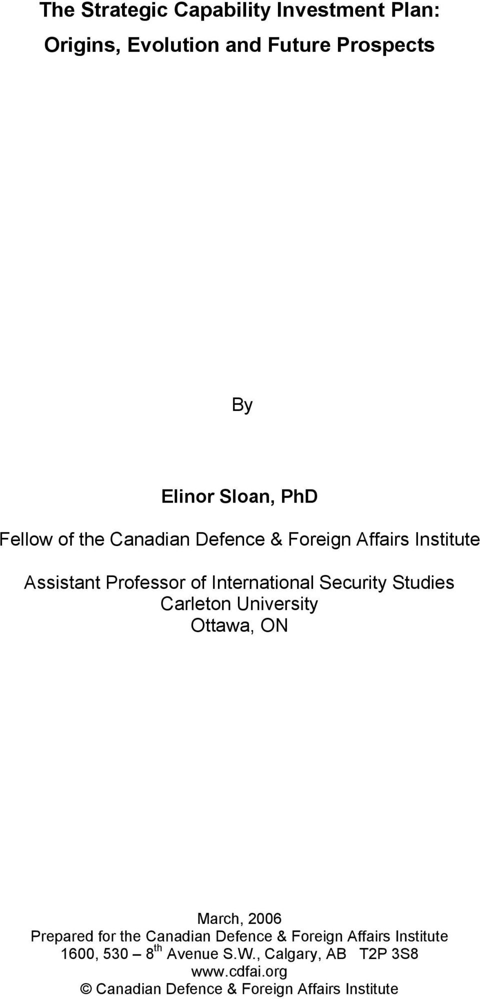 Studies Carleton University Ottawa, ON March, 2006 Prepared for the Canadian Defence & Foreign Affairs