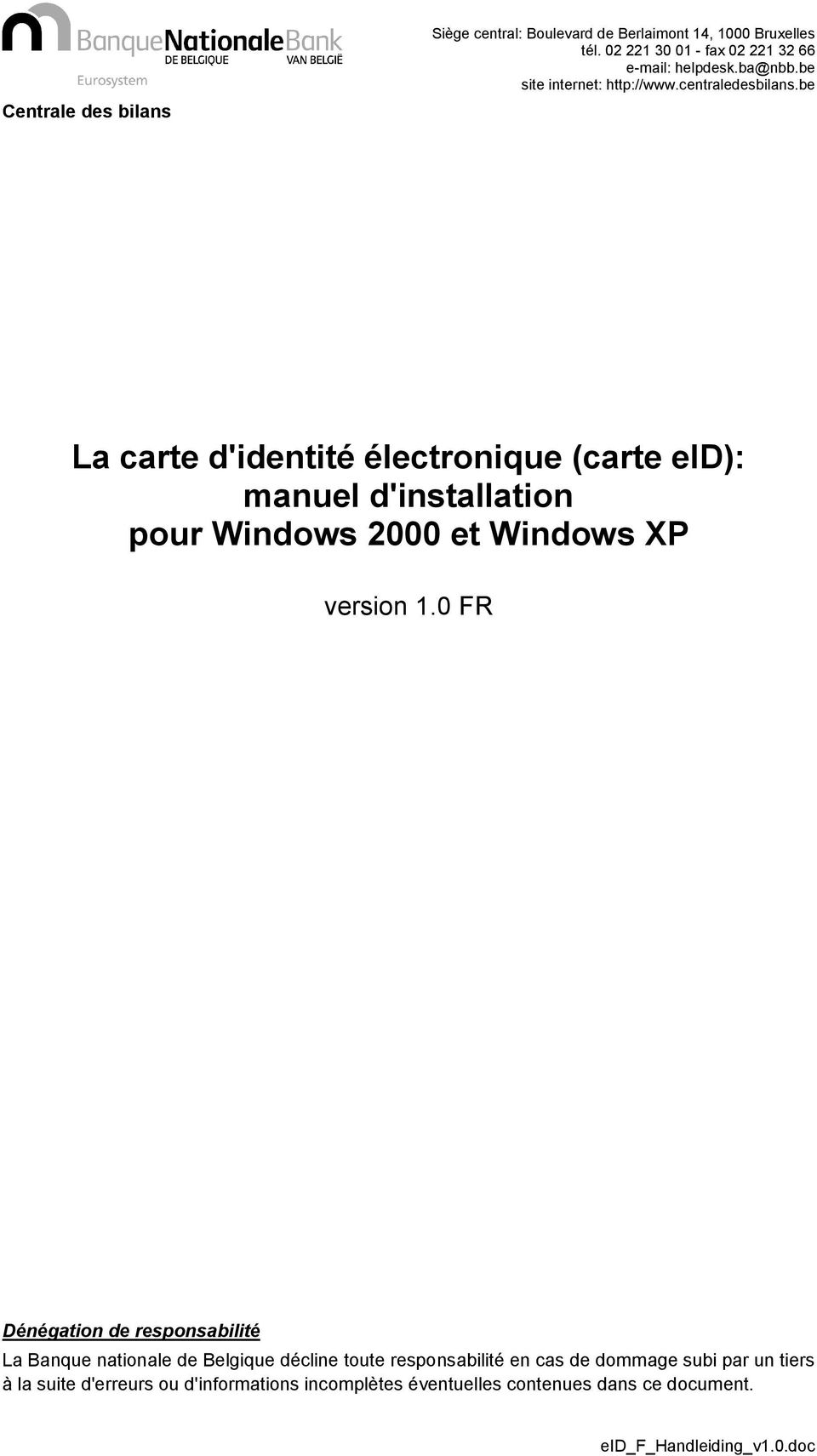 be La carte d'identité électronique (carte eid): manuel d'installation pour Windows 2000 et Windows XP version 1.