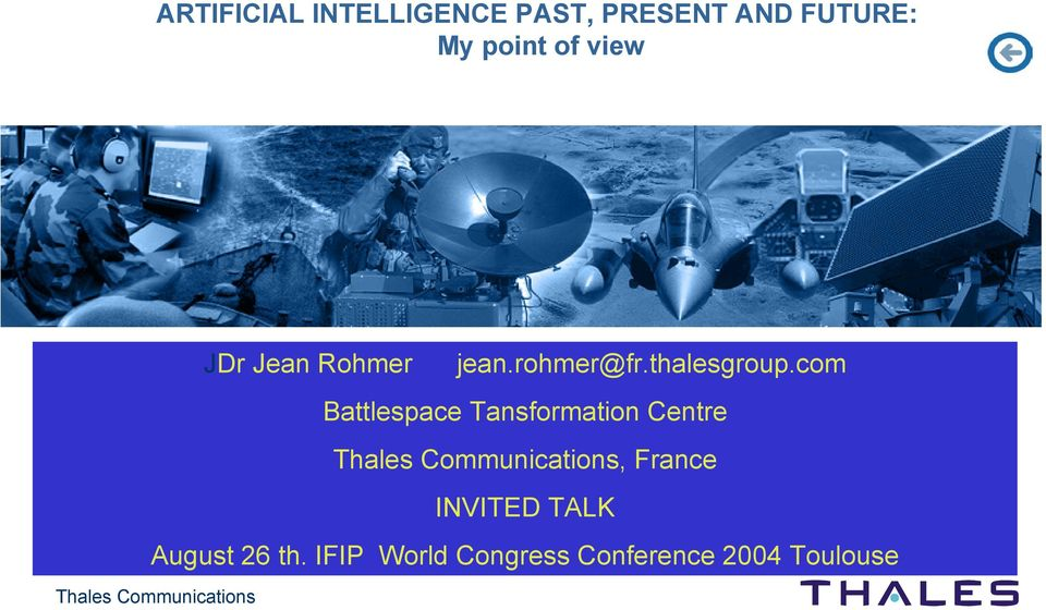com Battlespace Tansformation Centre, France INVITED