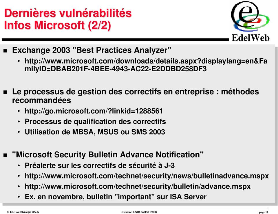 "linkid=1288561 Processus qualification s s correctifs Utilisation MBSA, MBSA, MSUS MSUS ou ou SMS SMS 2003 2003 ""Microsoft Security Bultin Advance Notification"" Préarte"