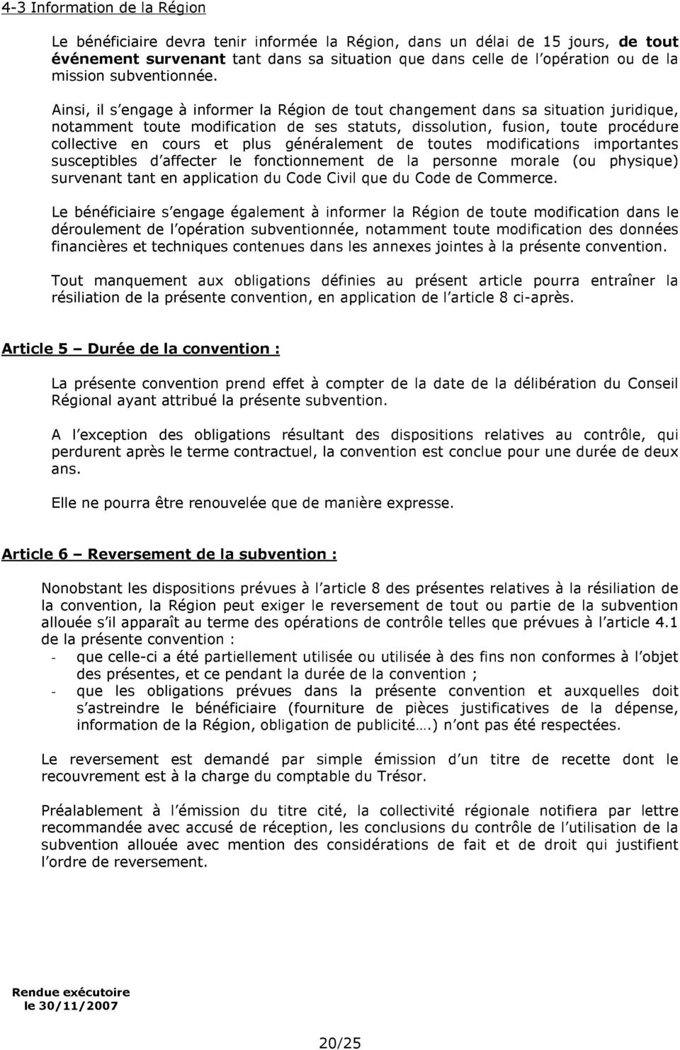 modifications importants suscptibls d affctr l fonctionnmnt d la prsonn moral (ou physiqu) survnant tant n application du Cod Civil qu du Cod d Commrc.