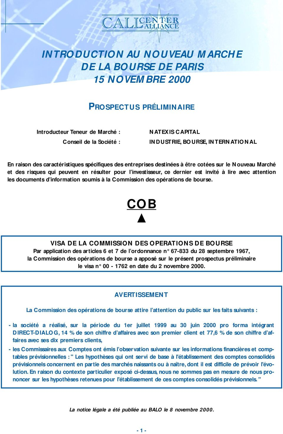 attention les documents d information soumis à la Commission des opérations de bourse.