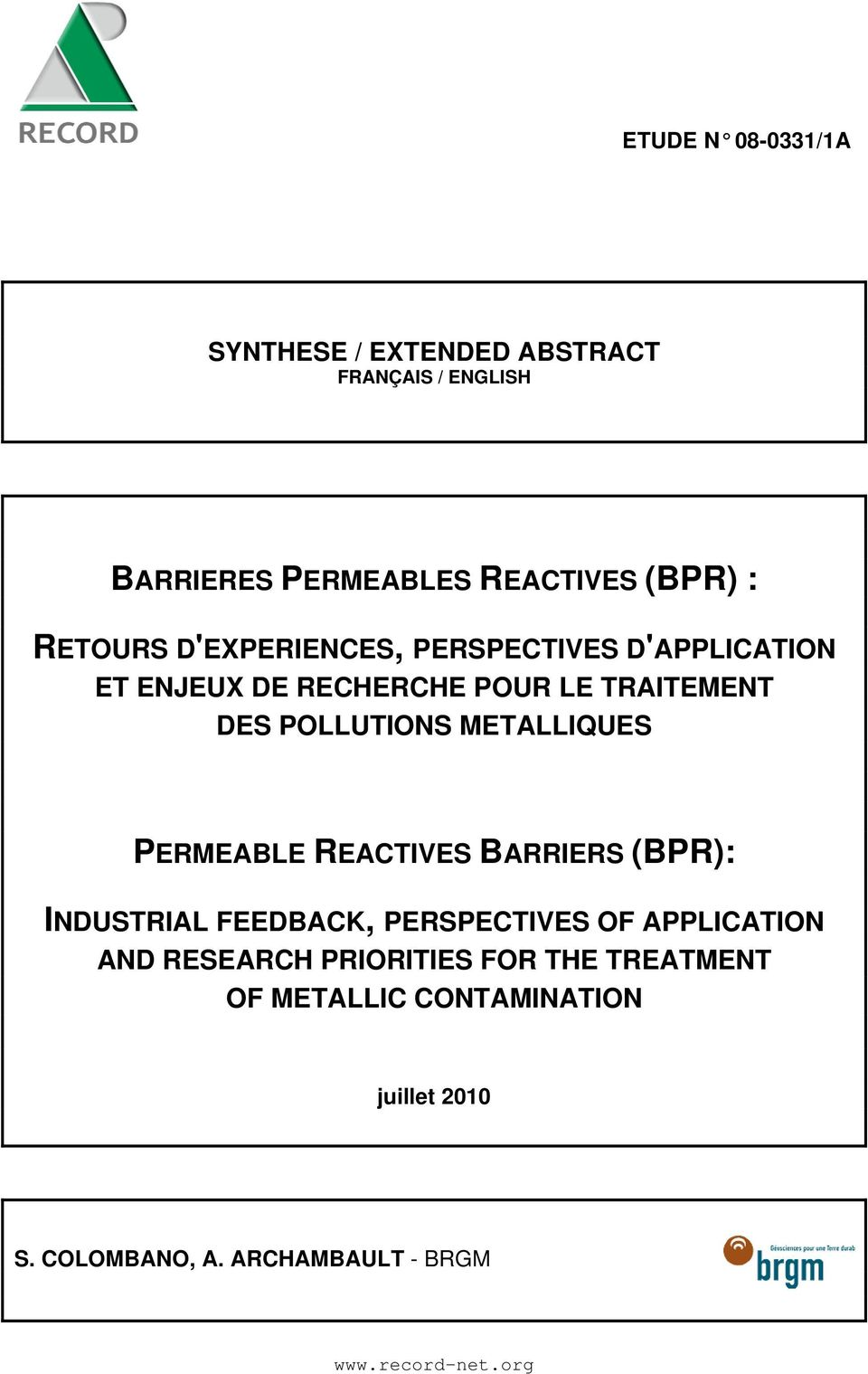 METALLIQUES PERMEABLE REACTIVES BARRIERS (BPR): INDUSTRIAL FEEDBACK, PERSPECTIVES OF APPLICATION AND RESEARCH