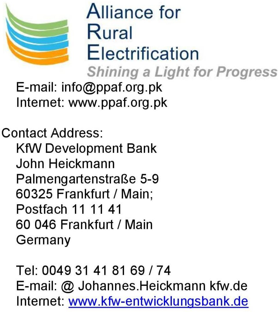 pk Contact Address: KfW Development Bank John Heickmann Palmengartenstraße