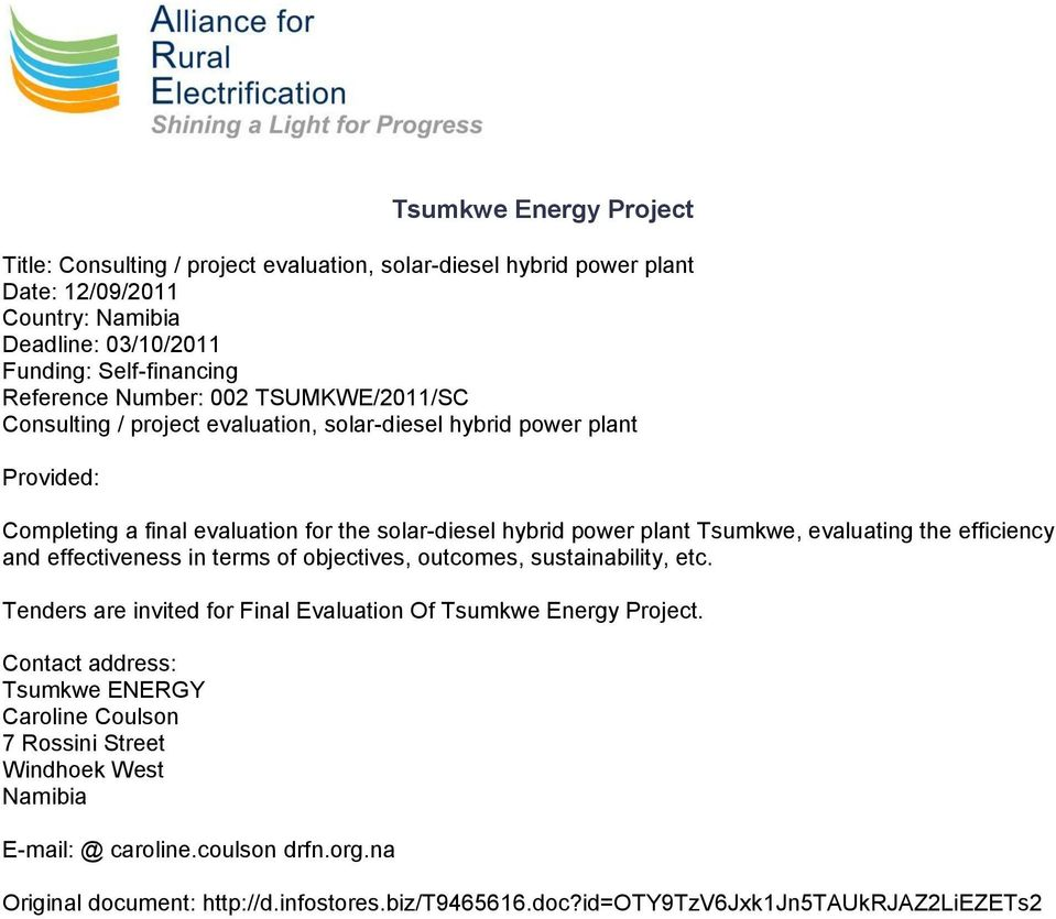 evaluating the efficiency and effectiveness in terms of objectives, outcomes, sustainability, etc. Tenders are invited for Final Evaluation Of Tsumkwe Energy Project.