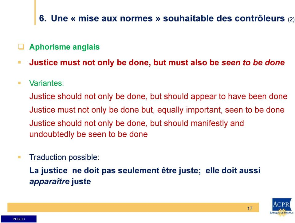 only be done but, equally important, seen to be done Justice should not only be done, but should manifestly and