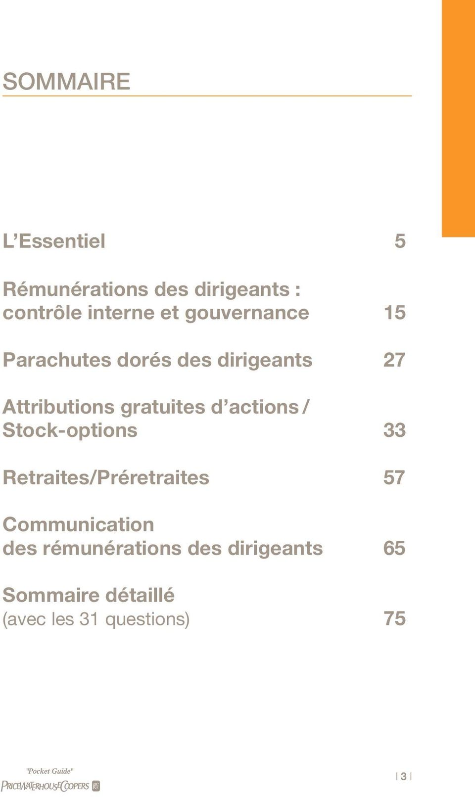 actions / Stock-options 33 Retraites/Préretraites 57 Communication des
