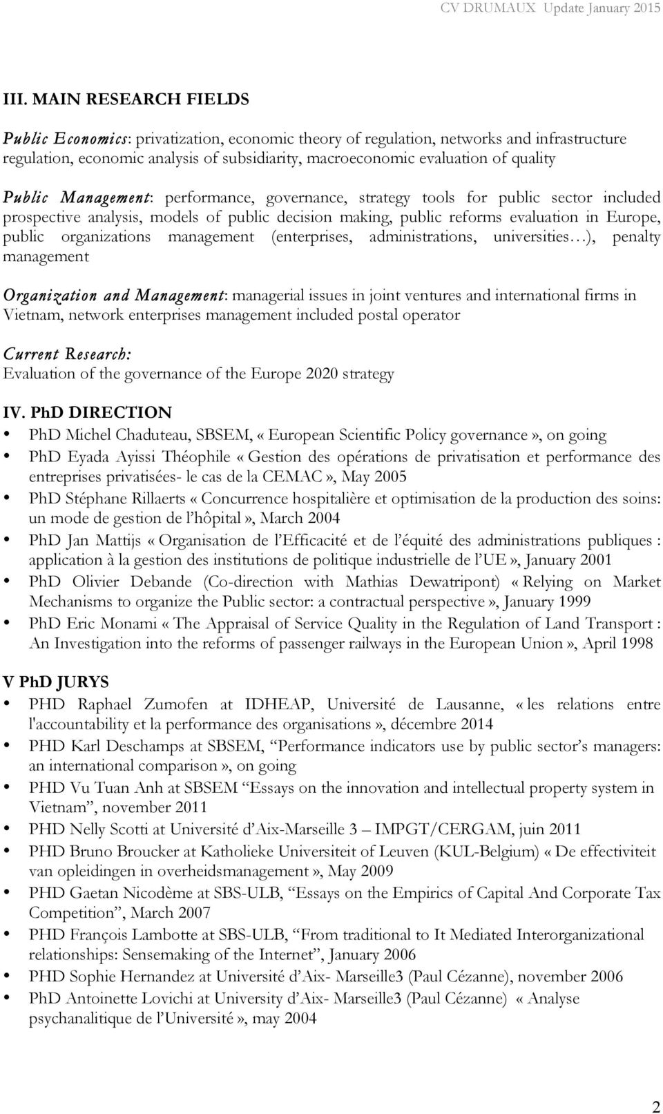 organizations management (enterprises, administrations, universities ), penalty management Organization and Management: managerial issues in joint ventures and international firms in Vietnam, network