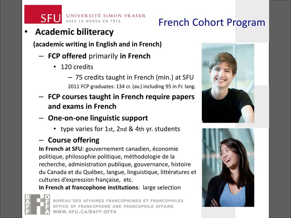 FCP courses taught in French require papers and exams in French One-on-one linguistic support type varies for 1st, 2nd & 4th yr.