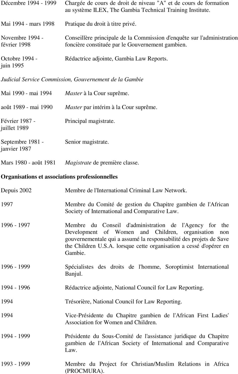 Rédactrice adjointe, Gambia Law Reports.