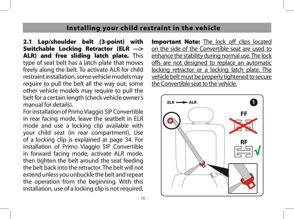 To activate ALR for child restraint installation, some vehicle models may require to pull the belt all the way out; some other vehicle models may require to pull the belt for a certain length (check