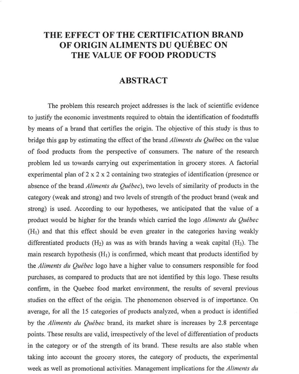 The objective of this study is thus to bridge this gap by estimating the effect of the brand Aliments du Québec on the value of food products from the perspective of consumers.