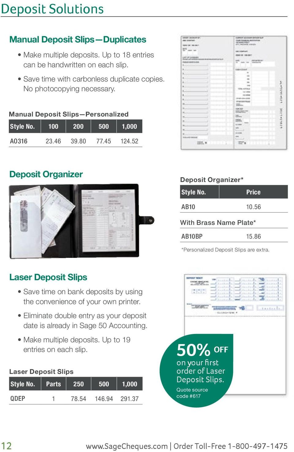 86 *Personalized Deposit Slips are extra. Laser Deposit Slips Save time on bank deposits by using the convenience of your own printer.