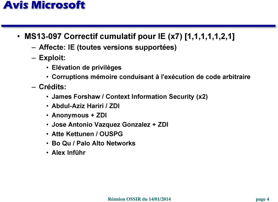 arbitraire Crédits: James Forshaw / Context Information Security (x2) Abdul-Aziz Hariri / ZDI Anonymous