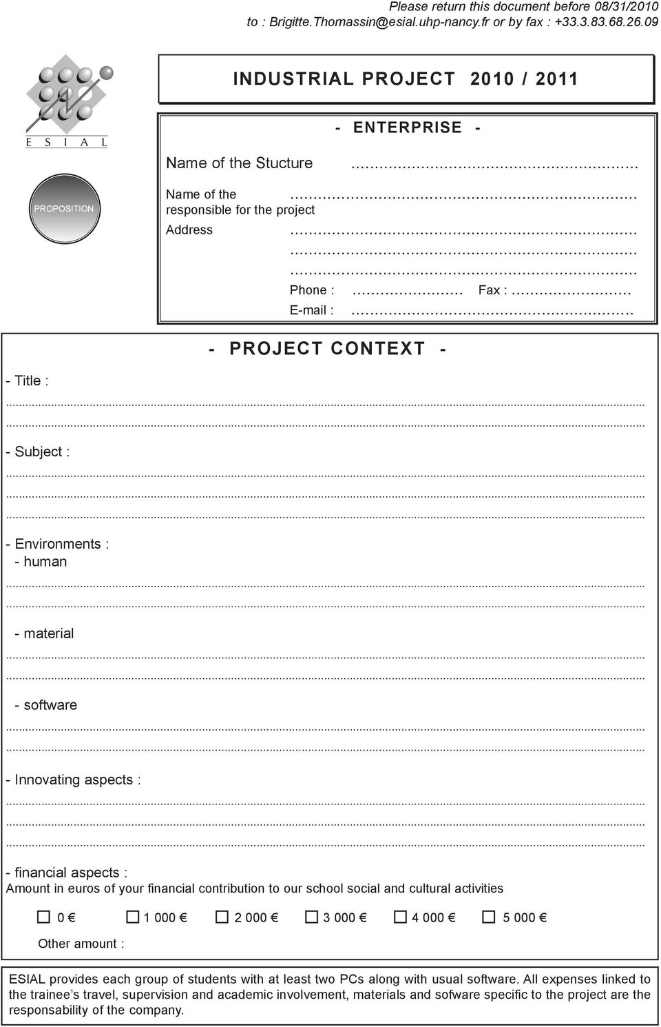 .. - PROJECT CONTEXT - - Title : - Subject : - Environments : - human - material - software - Innovating aspects : - financial aspects : Amount in euros of your financial contribution to our school