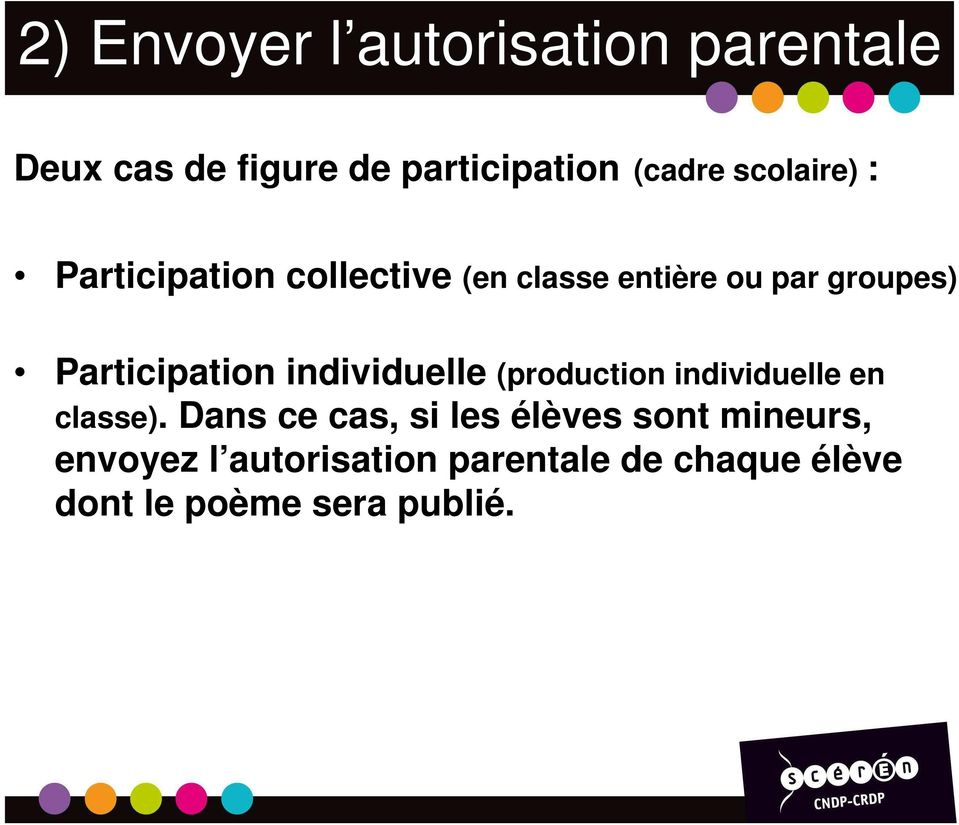 Participation individuelle (production individuelle en classe).