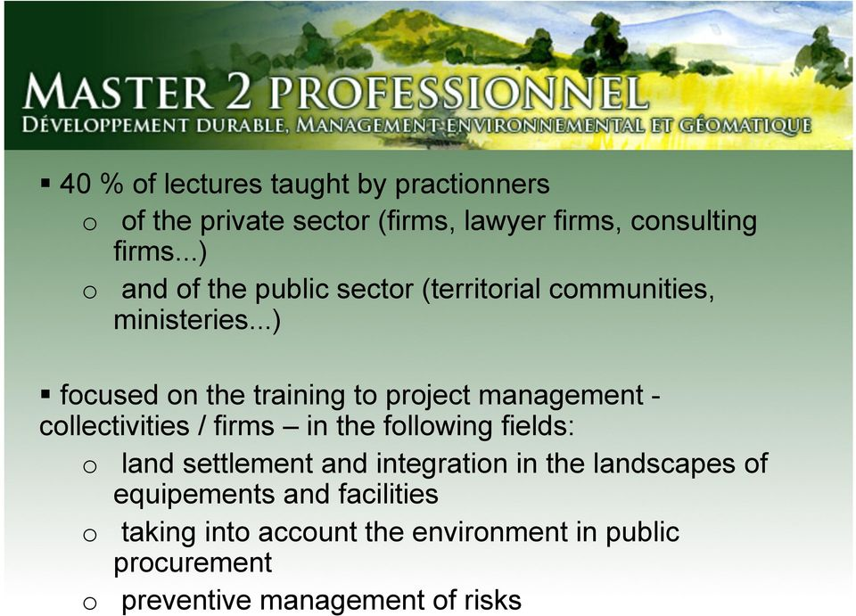 ..) focused on the training to project management - collectivities / firms in the following fields: o land