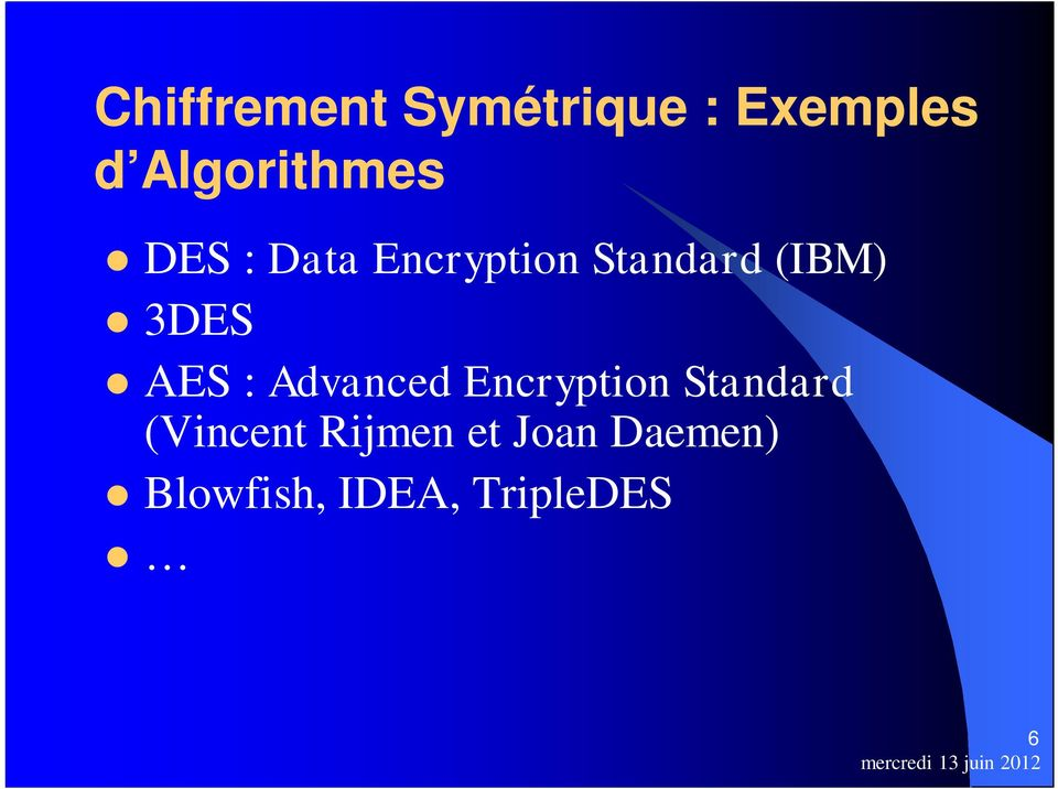 (IBM) 3DES AES : Advanced Encryption Standard
